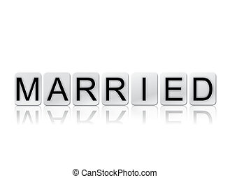 Married Concept Tiled Word Isolated on White