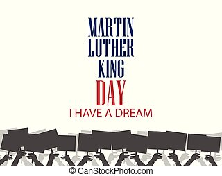 Martin Luther King Day. Hands holding protest posters. Vector illustration