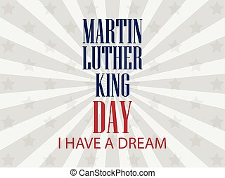 Martin luther king day. I have a dream. Vector illustration.