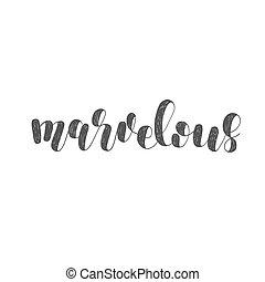 Marvelous. Brush lettering illustration.