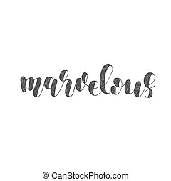 Marvelous. Brush lettering illustration.