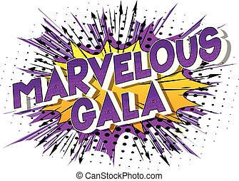 Marvelous Gala - Vector illustrated comic book style phrase on abstract background.