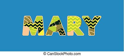 Mary Concept Word Art Illustration - The word MARY concept...