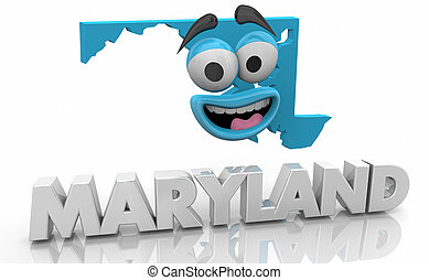 Maryland MD State Map Cartoon Face Word 3d Illustration