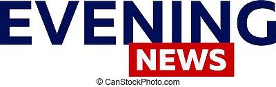 Mass media. Evening news logo for Television studio. TV show.