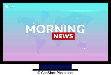 Mass media. Morning news banner. Live. TV show.