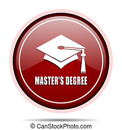 Masters degree red glossy round web icon. Circle isolated internet button for webdesign and smartphone applications.