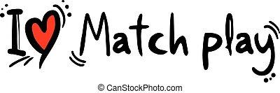 Match play love - Creative design of Match play love
