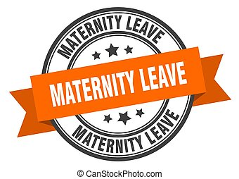 maternity leave label sign. round stamp. band. ribbon - ...