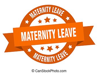 maternity leave round ribbon isolated label. maternity leave...
