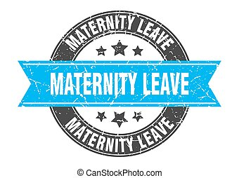 maternity leave round stamp with ribbon. label sign - ...