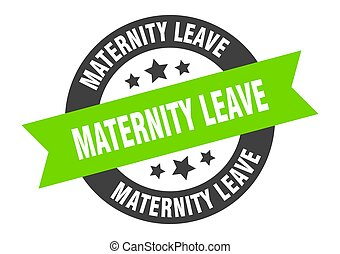 maternity leave sign. round ribbon sticker. isolated tag - ...