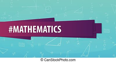 Mathematics subject. Back to School background. Education banner