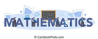 Mathematics typographic header concept. Mathematician seek and use scientific pattern and research to formulate new calculation. Vector illustration.