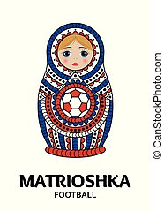 Matrioshka or nesting doll isolated on white background. Matroska is painted in national colors of Russia and has an ornament with football pattern