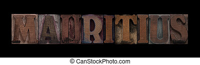 Mauritius in old wood type - the word Mauritius in old...
