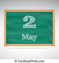 May 2, inscription in chalk on a blackboard - May 2, day...