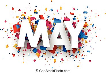 May sign. - May sign with colour confetti. Vector paper...