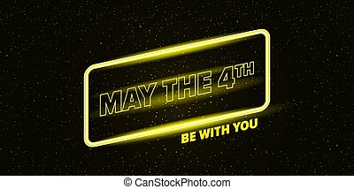 May the 4th be with you greetings vector illustration with text on night space background with glowing stars. May the fourth be with you lettering. star wars day poster design template