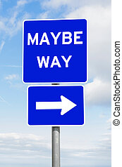 Maybe way direction signpost against sky