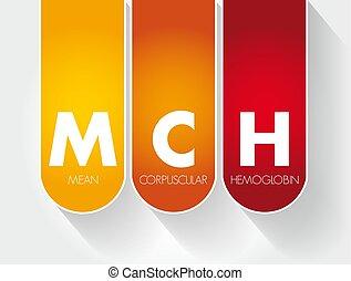 mch, -, medel, corpuscular, akronym, hemoglobin
