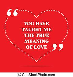 me, amour, avoir, love., quote., signification, enseigné, ...