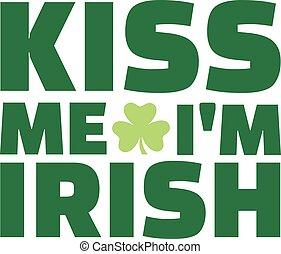 me, irlandese, st., -, patrick's, bacio, sono, tipo, giorno