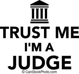 me, juge, je suis, confiance