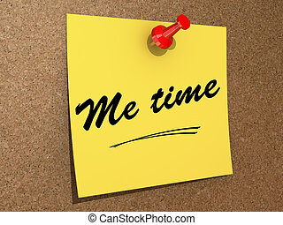 Me Time - A note pinned to a cork board with the text Me...