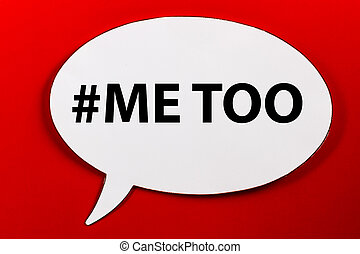 Me Too - Speechbubble with text MeTOO on background