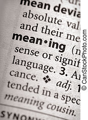 "Meaning - Selective focus on the word \""meaning\\\"". Many..."