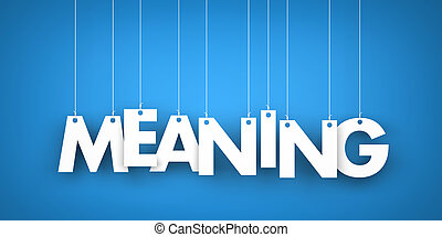 Meaning word - Meaning - word hanging on the ropes