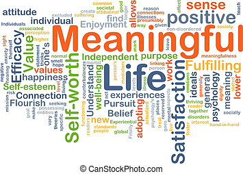Meaningful life background concept - Background concept...