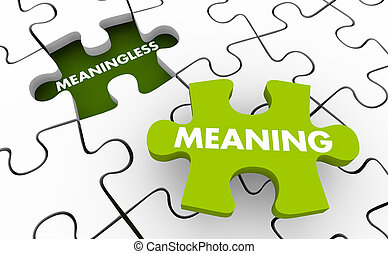 Meaningless vs Finding Meaning Puzzle Pieces 3d Illustration