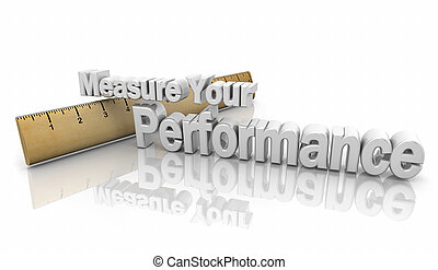 Measure Your Performance Results Ruler Words 3d Illustration