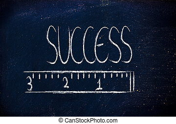 measure your success - humour design of a ruler measuring...