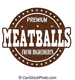 Meatballs rubber stamp - Meatballs grunge rubber stamp on...