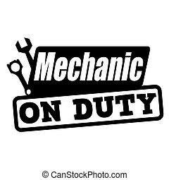 Mechanic on duty grunge rubber stamp on white, vector illustration