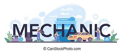 Mechanic typographic header. People repair car using professional tool.