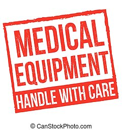 Medical equipment handle with care grunge rubber stamp