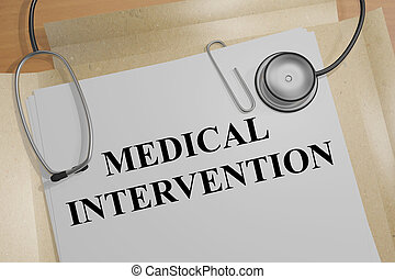 3D illustration of 'MEDICAL INTERVENTION' title on a document