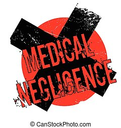 Medical Negligence rubber stamp. Grunge design with dust...