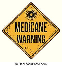 Medicane  warning vintage rusty metal sign