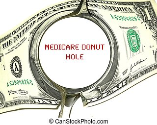 medicar donut hole - dollar bill with a hole representing...