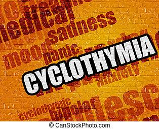 Medicine concept: Cyclothymia on Yellow Brick Wall .