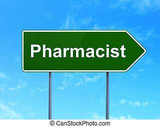 Medicine concept: Pharmacist on road sign background