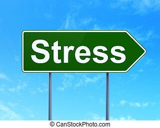 Medicine concept: Stress on road sign background