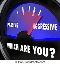 medindo, passivo agressivo, medida, ambição, bol, tu, ou