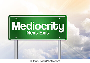 Mediocrity Green Road Sign Concept