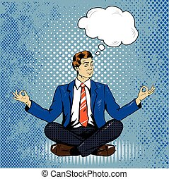 Meditating man with speech bubble in retro pop art comic style. Mental balance and yoga concept